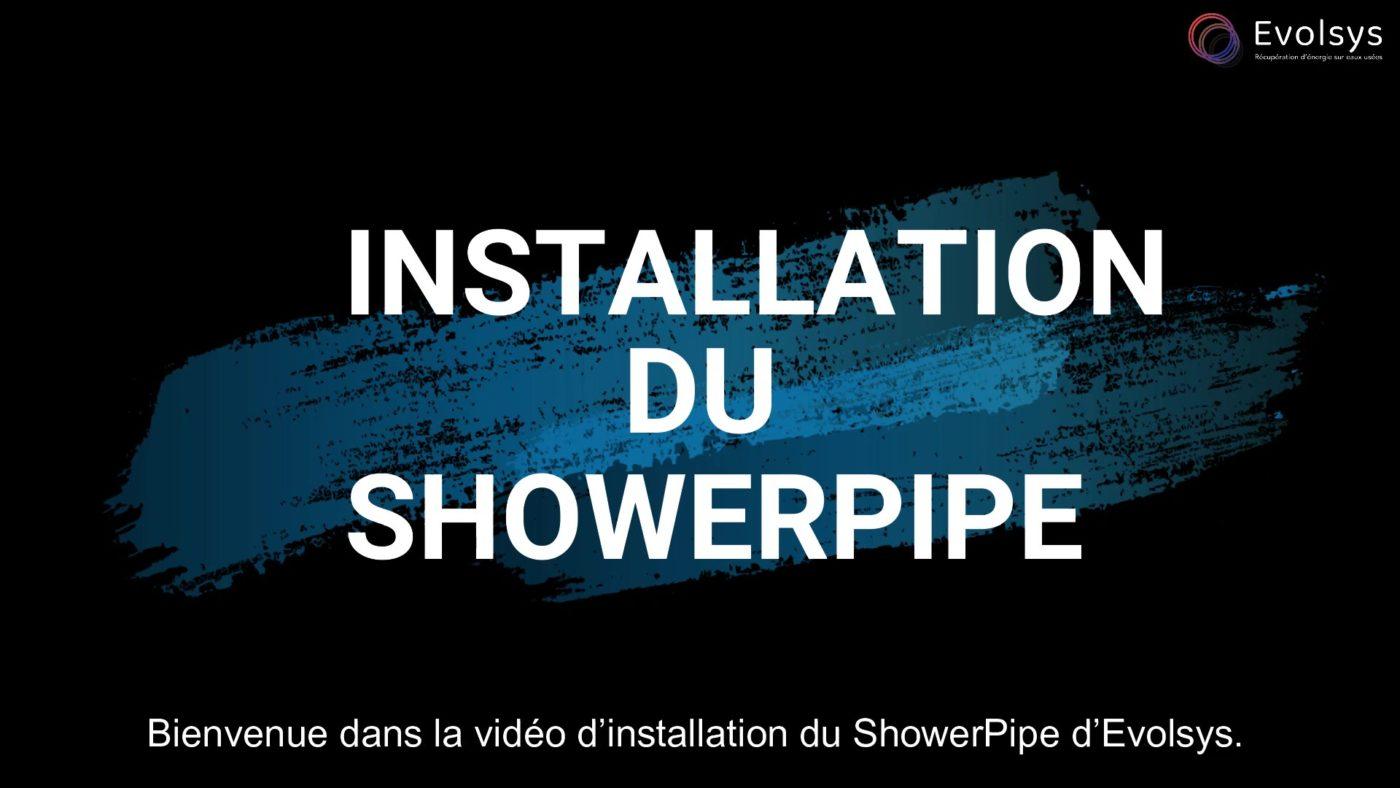 Installation ShowerPipe en vidéo